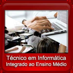 Técnico em Informática Integrado ao Ensino Médio