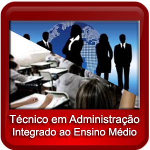 Ensino Técnico em Administração Integrado ao Ensino Médio
